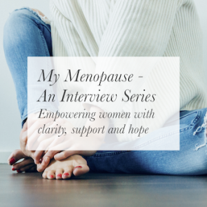 My Menopause - An Interview Series